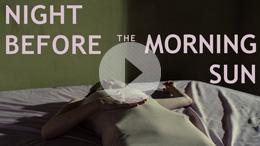 Night Before The Morning Sun | Short Film Trailer