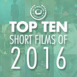 Top 10 Short Films of 2016 on Film Shortage
