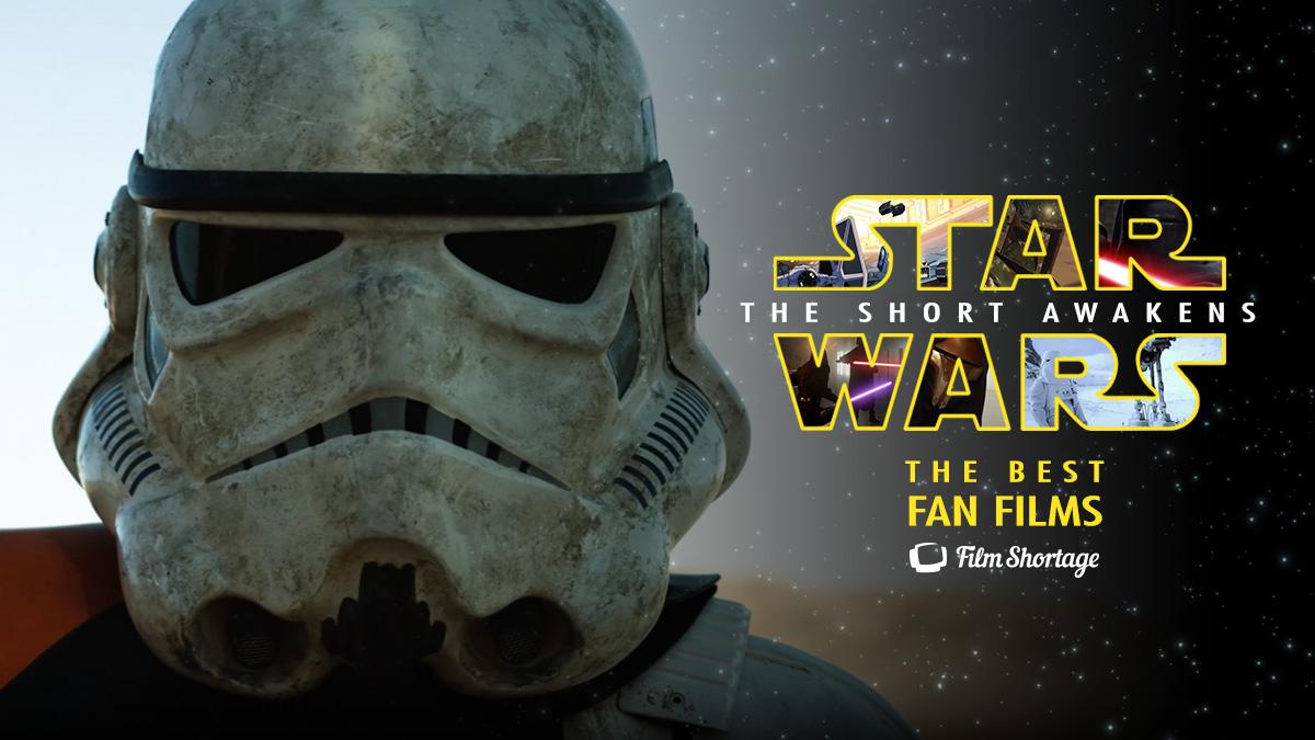 The Short Awakens: Best Star Wars Fan Films