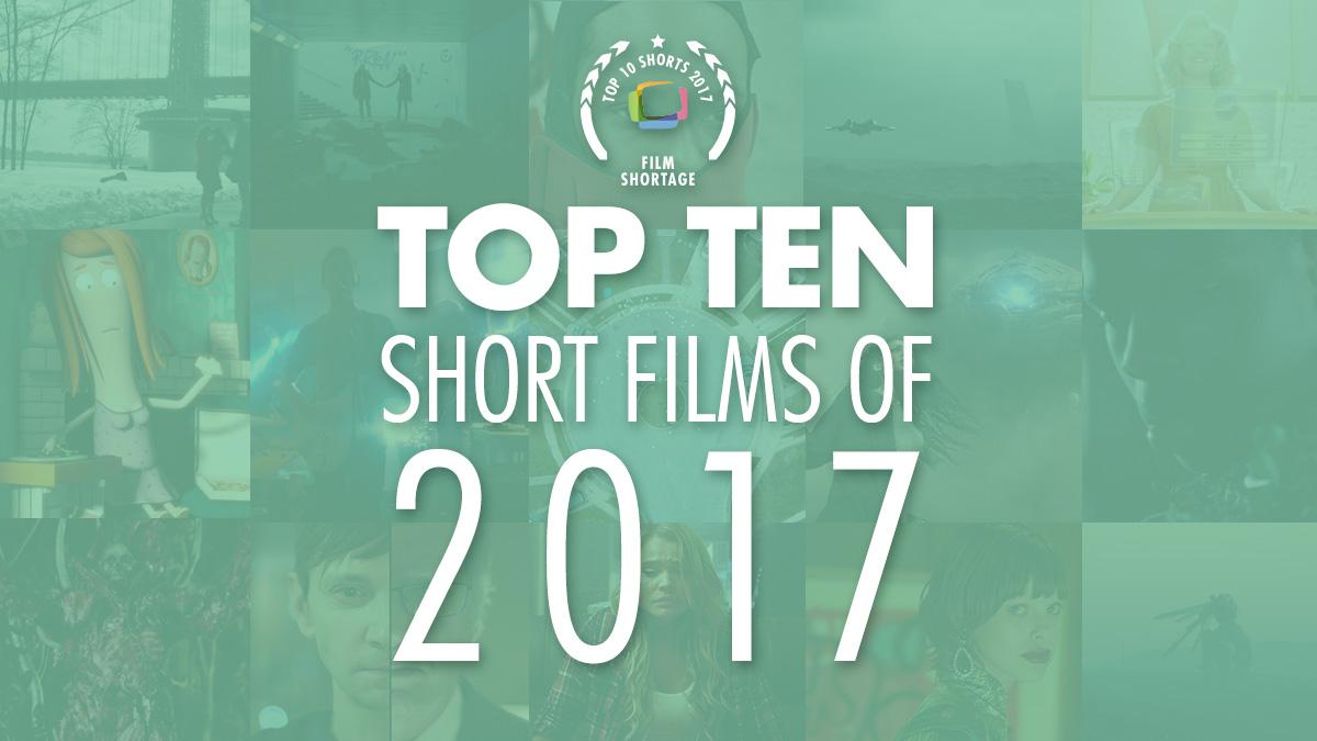 Top 10 Shorts 2017