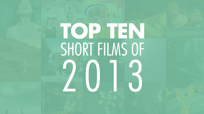 Top Ten Shorts of 2013