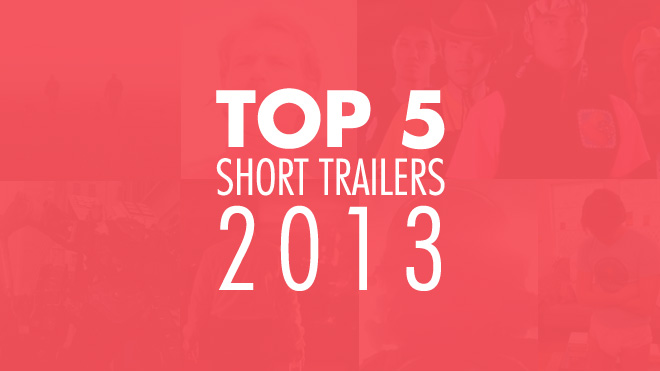 Top 5 Short Trailers of 2013