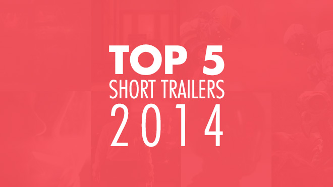 Top 5 Short Film Trailers 2014