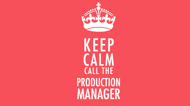 Keep Calm Call the Production Manager