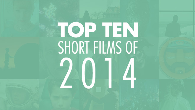 Top 10 Short Films of 2014