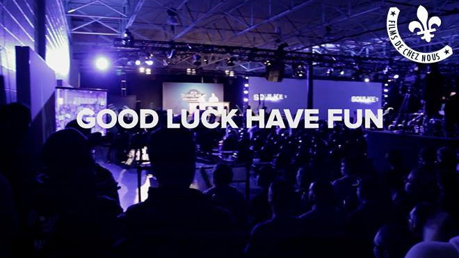 Good Luck Have Fun: A Canadian eSports Story   Films de chez nous