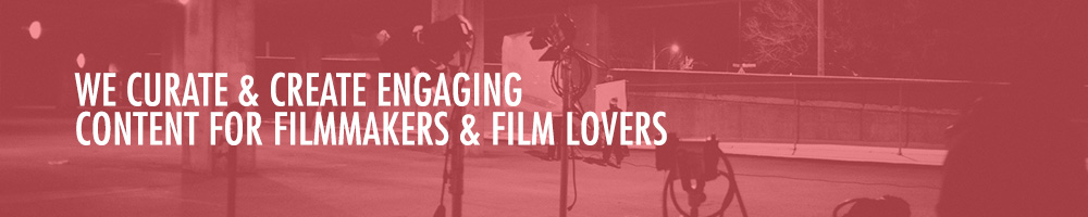 We Curate & Create Engaging Content for Filmmakers & Film Lovers. A perfect place for targeted advertisement