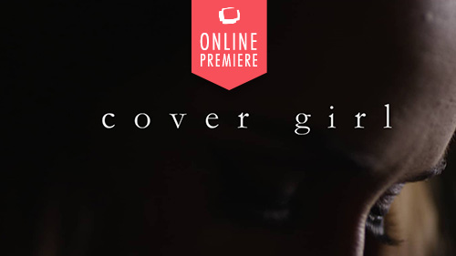 Cover Girl | Online Premiere