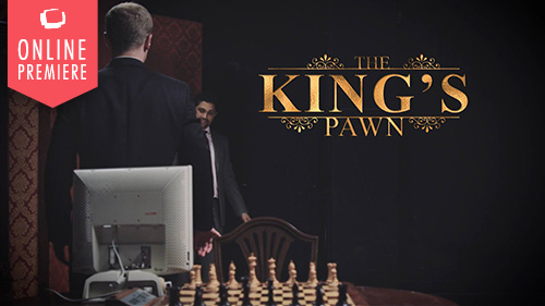 The King's Pawn | Online Premiere