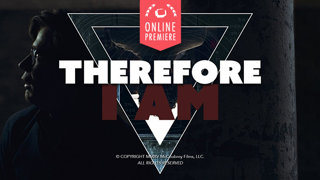 Therefore I Am   Featured Short Film