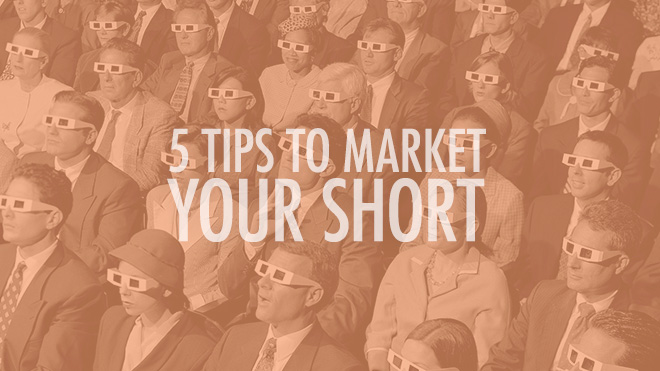 5 Tips To Market Your Short