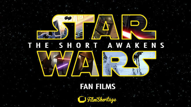 The Short Awakens: Star Wars Fan films