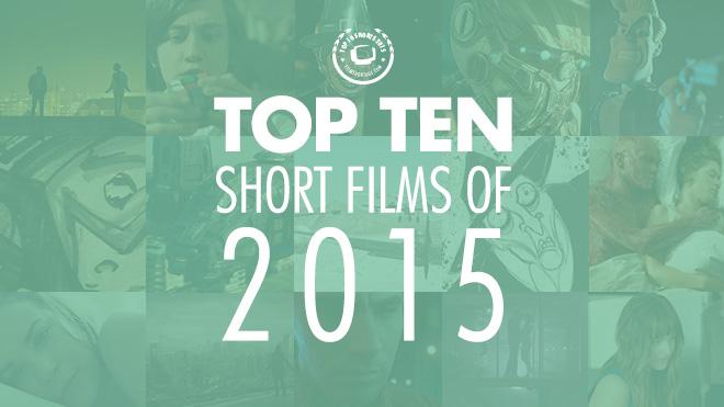 Top 10 Shorts 2015