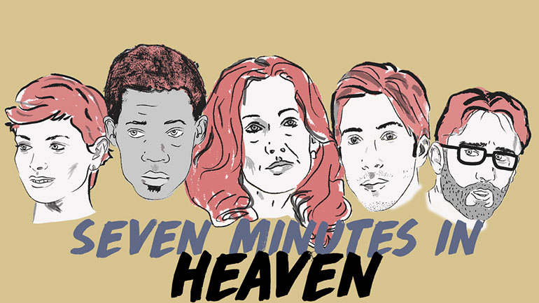 Seven Minutes in Heaven | Crowdfunding Campaign We Dig