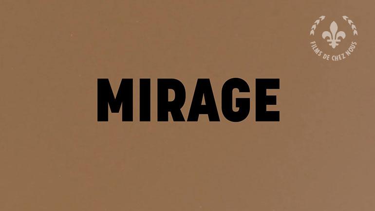 Mirage | Films de chez nous