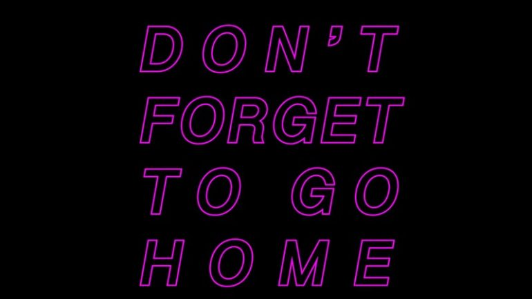 Don't Forget to Go Home // Crowdfunding Pick