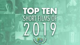 Top 10 Short Films of 2019